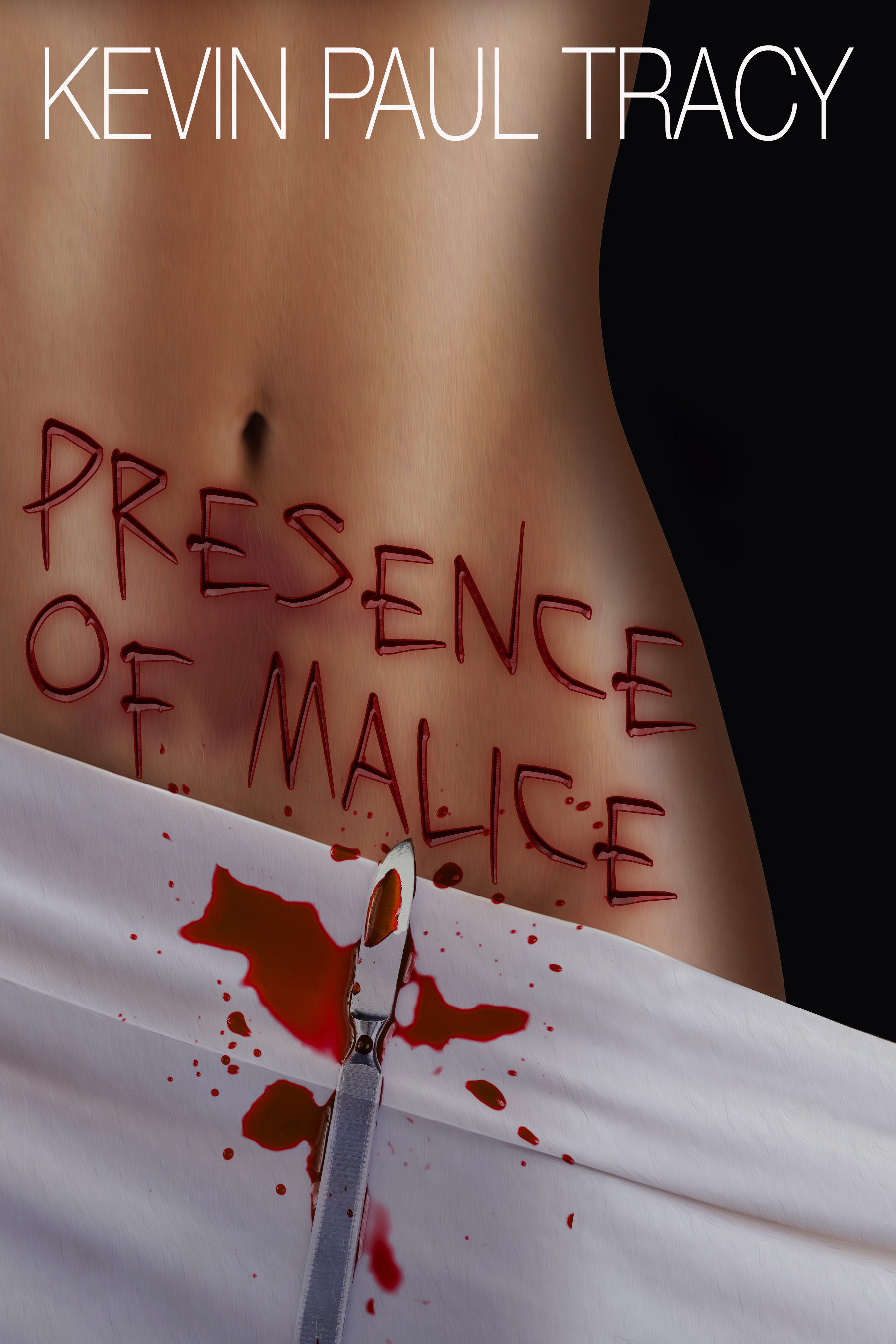 Presence of Malice by Kevin Paul Tracy